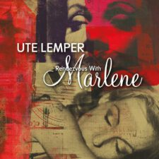 Ute Lemper – Rendevous With Marlene
